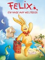 Felix – Ein Hase auf Weltreise