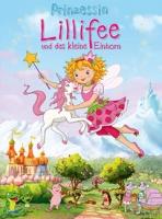 Prinzessin Lillifee und das kleine Einhorn